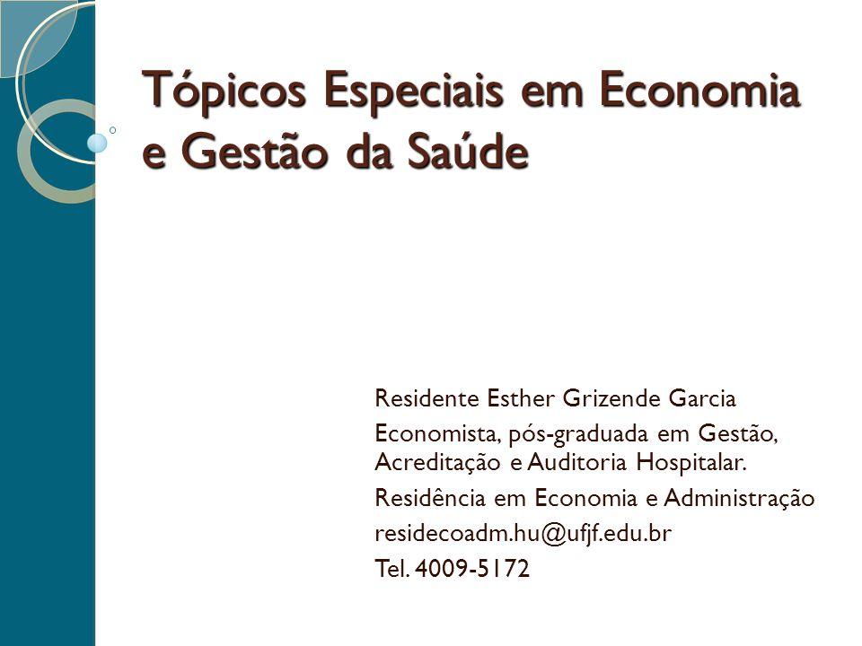 Tópicos Especiais em Economia e Gestão da Saúde