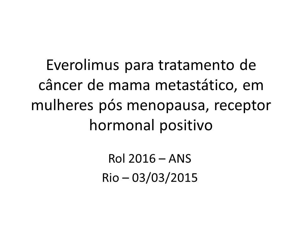 Everolimus para tratamento de câncer de mama metastático, em mulheres pós menopausa, receptor hormonal positivo