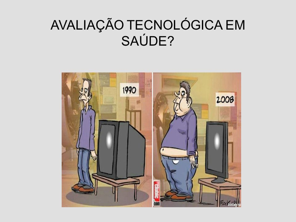 AVALIAÇÃO TECNOLÓGICA EM SAÚDE