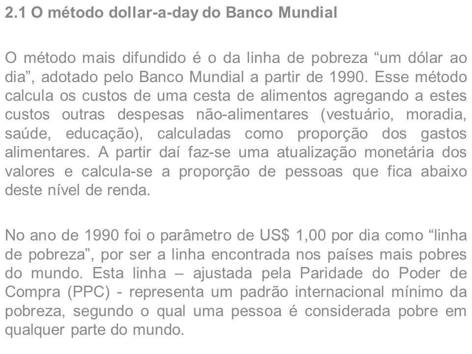 2.1 O método dollar-a-day do Banco Mundial