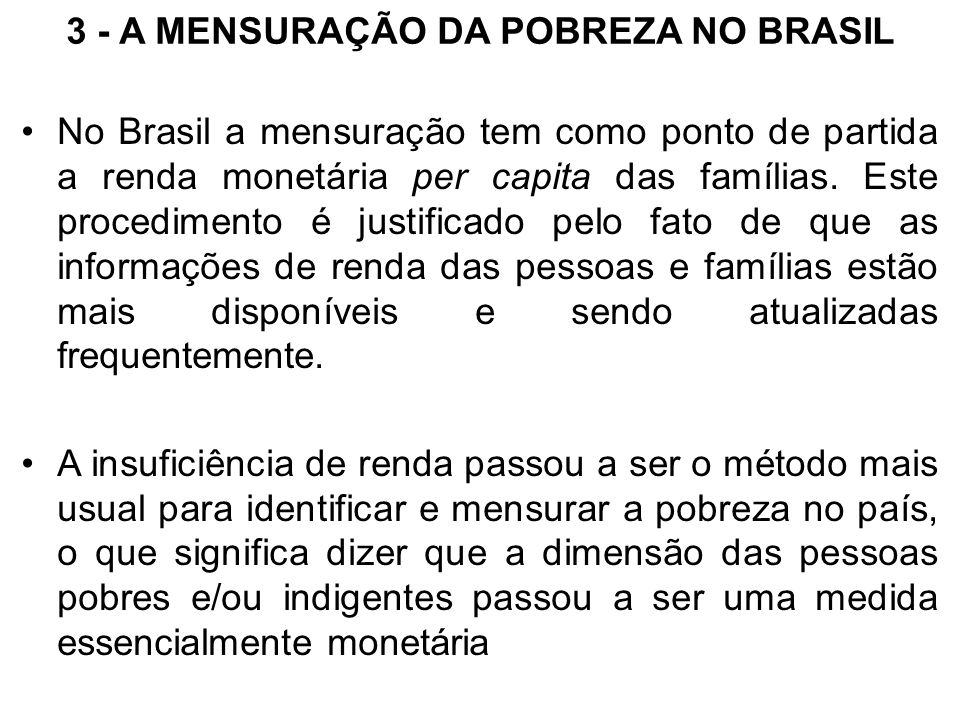 3 - A MENSURAÇÃO DA POBREZA NO BRASIL