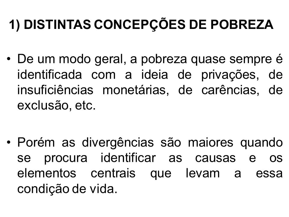 1) DISTINTAS CONCEPÇÕES DE POBREZA