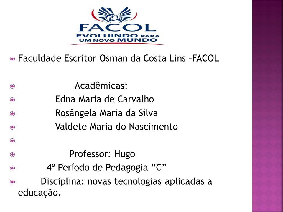 Faculdade Escritor Osman da Costa Lins –FACOL