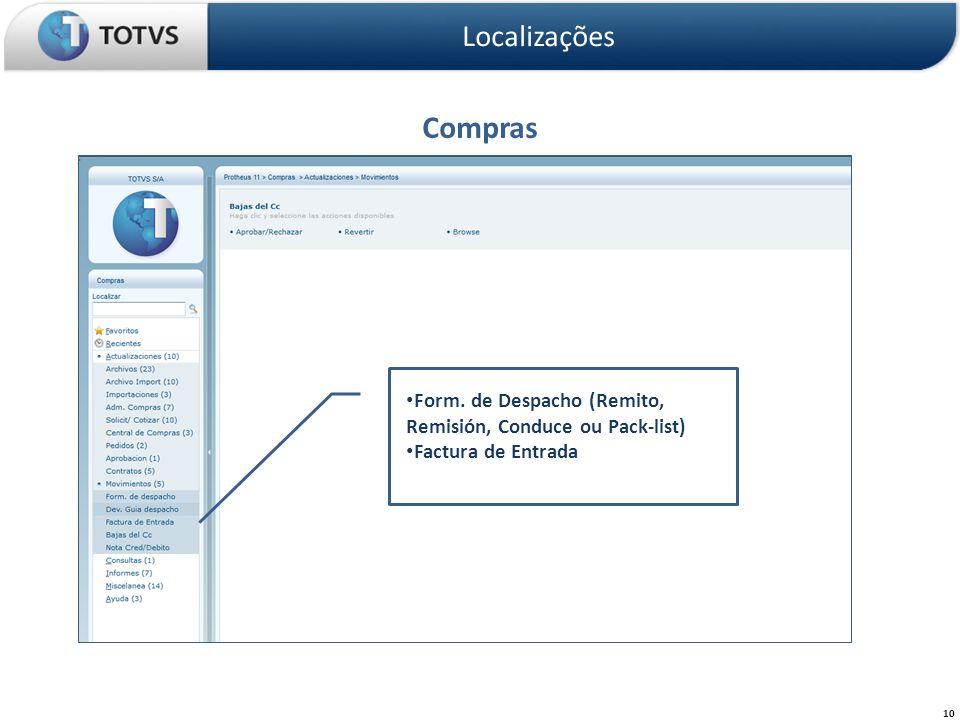 Localizações Compras Form. de Despacho (Remito, Remisión, Conduce ou Pack-list) Factura de Entrada