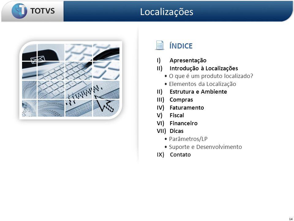 Localizações ÍNDICE Apresentação Introdução à Localizações
