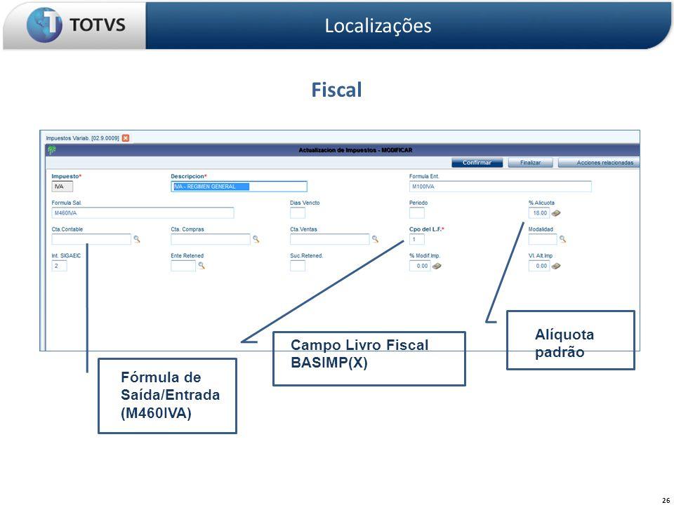 Fiscal Localizações Alíquota padrão Campo Livro Fiscal BASIMP(X)