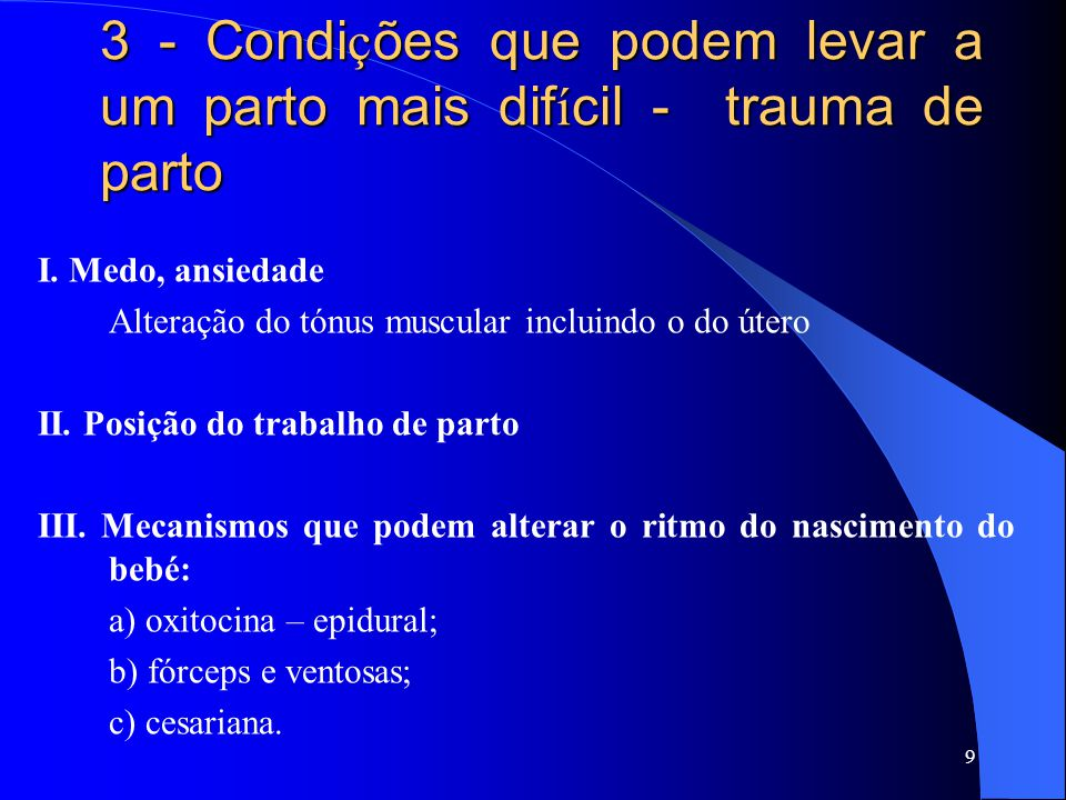 3 - Condições que podem levar a um parto mais difícil - trauma de parto