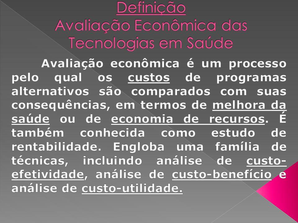Definição Avaliação Econômica das Tecnologias em Saúde