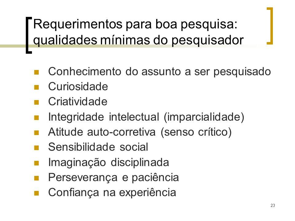 Requerimentos para boa pesquisa: qualidades mínimas do pesquisador
