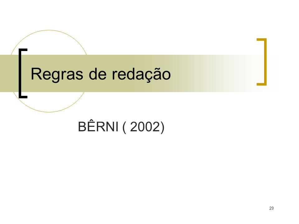 Regras de redação BÊRNI ( 2002)