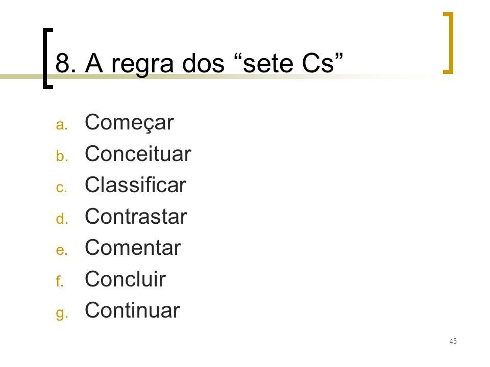 8. A regra dos sete Cs Começar Conceituar Classificar Contrastar