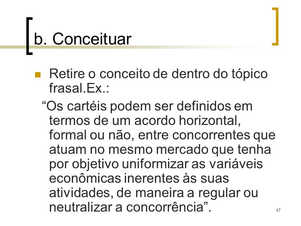 b. Conceituar Retire o conceito de dentro do tópico frasal.Ex.: