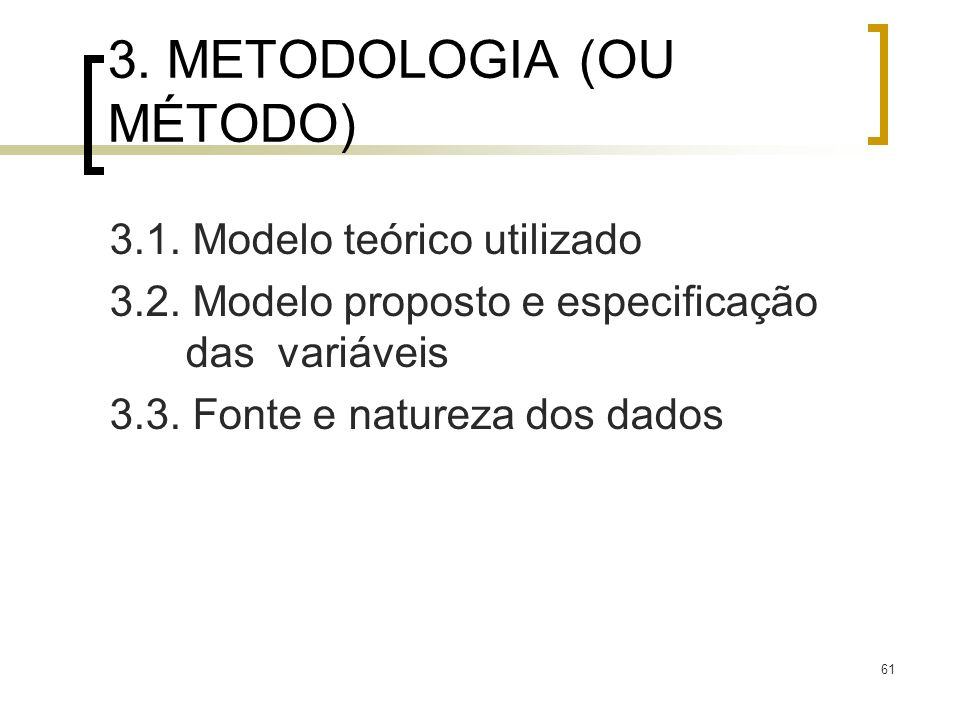 3. METODOLOGIA (OU MÉTODO)