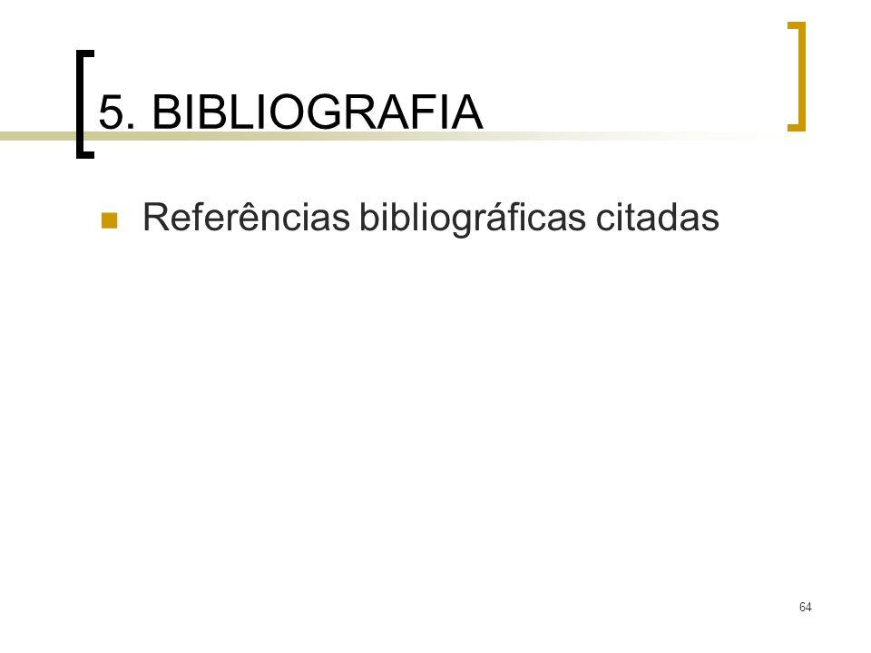 5. BIBLIOGRAFIA Referências bibliográficas citadas