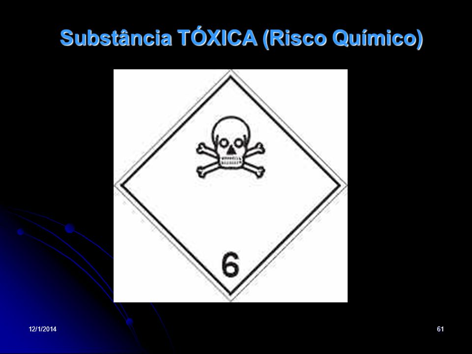 Substância TÓXICA (Risco Químico)