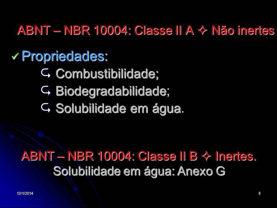 ABNT – NBR 10004: Classe II A  Não inertes