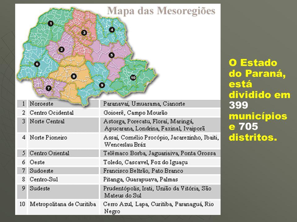 O Estado do Paraná, está dividido em 399 municípios e 705 distritos.