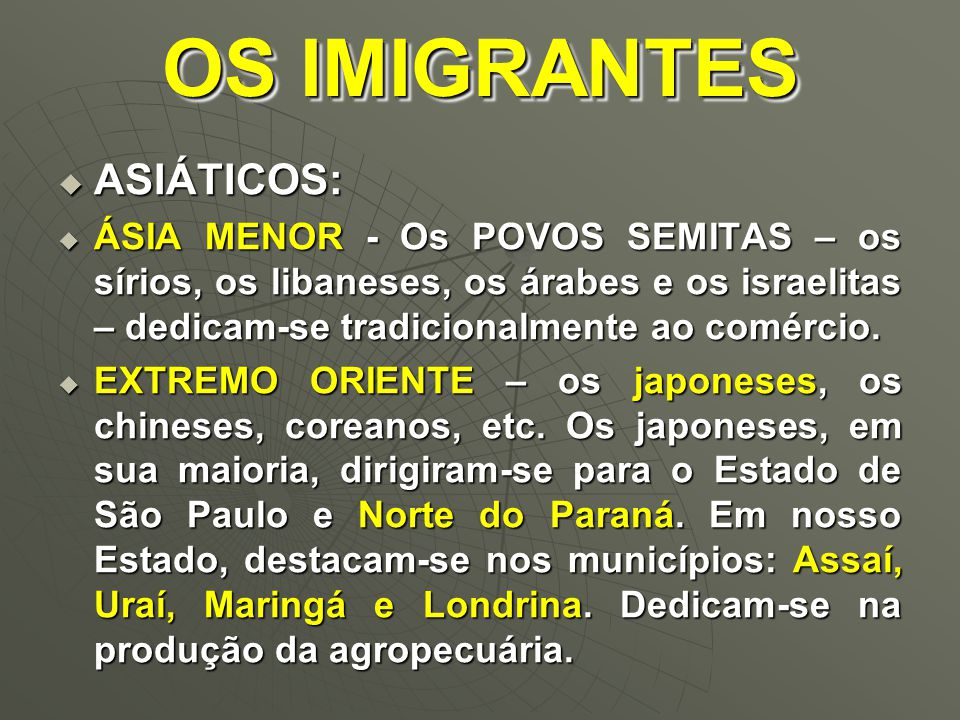 OS IMIGRANTES ASIÁTICOS: