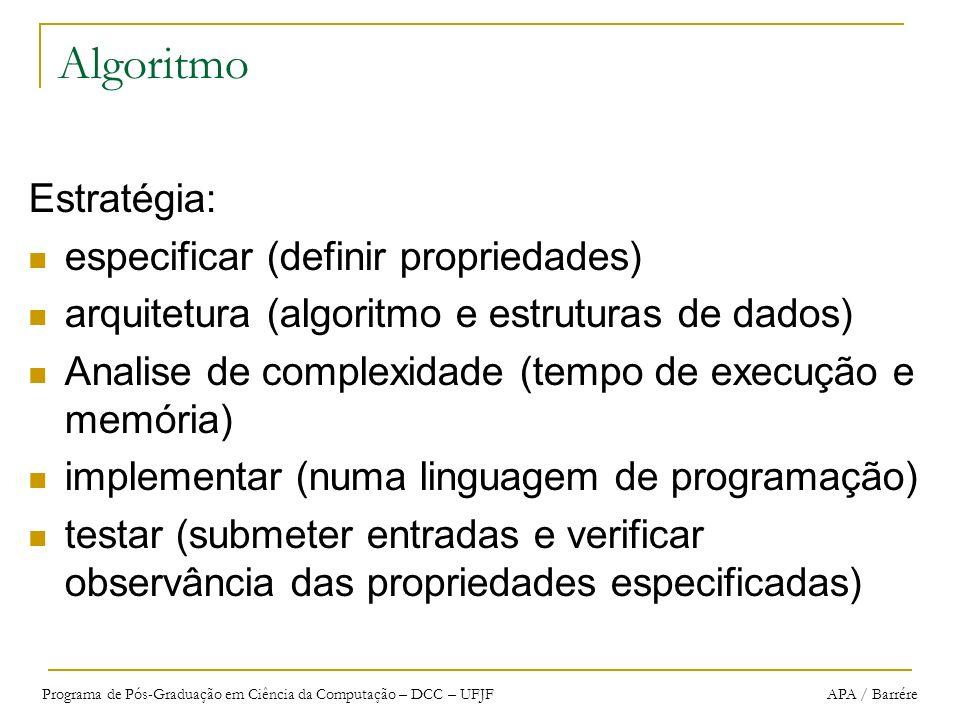 Algoritmo Estratégia: especificar (definir propriedades)