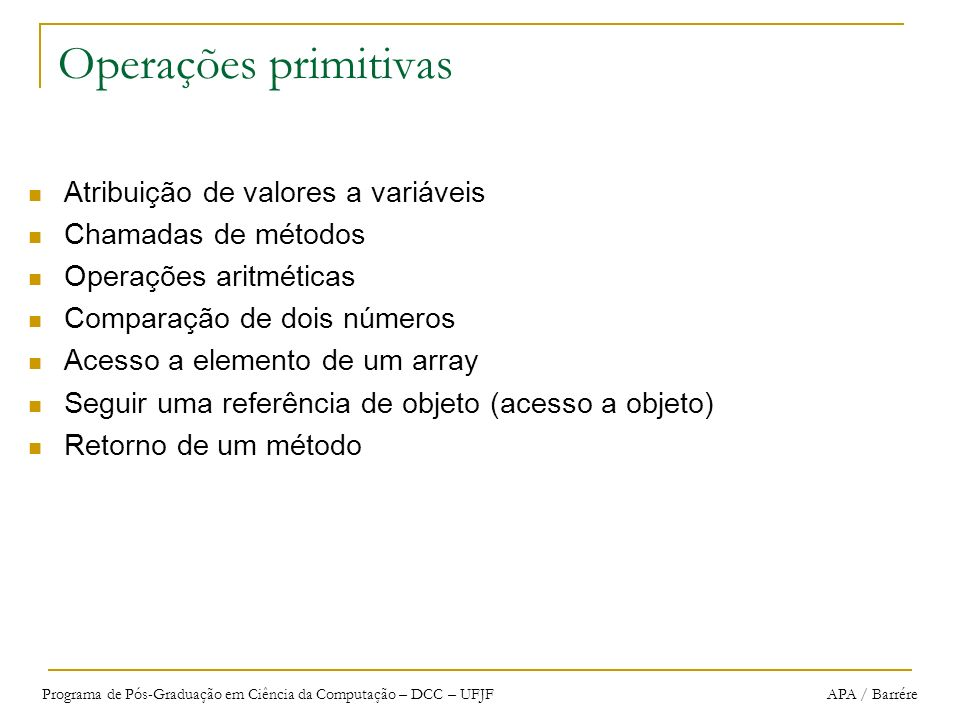 Operações primitivas Atribuição de valores a variáveis