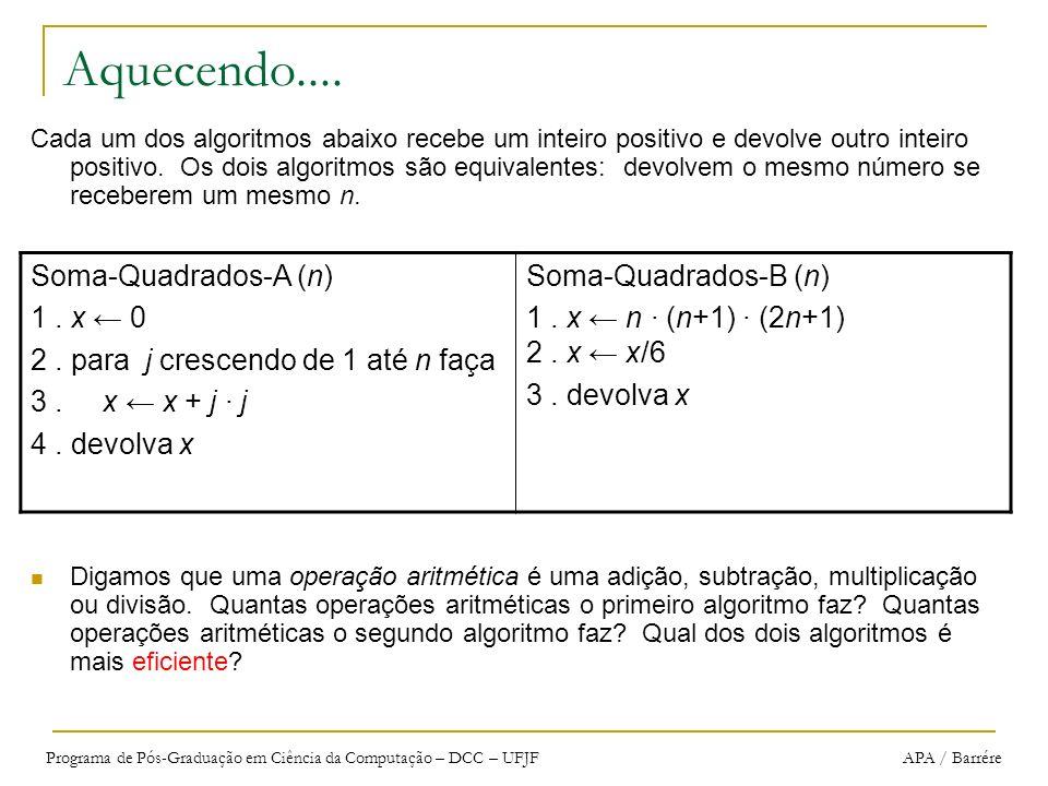 Aquecendo.... Soma-Quadrados-A (n) 1 . x ← 0
