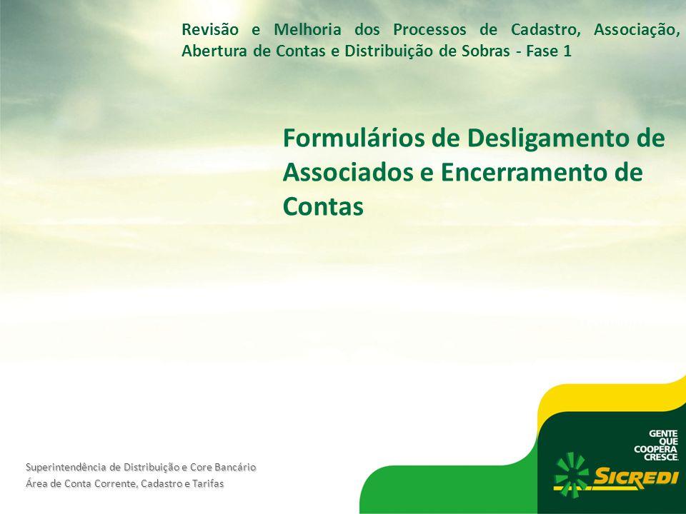 Formulários de Desligamento de Associados e Encerramento de Contas