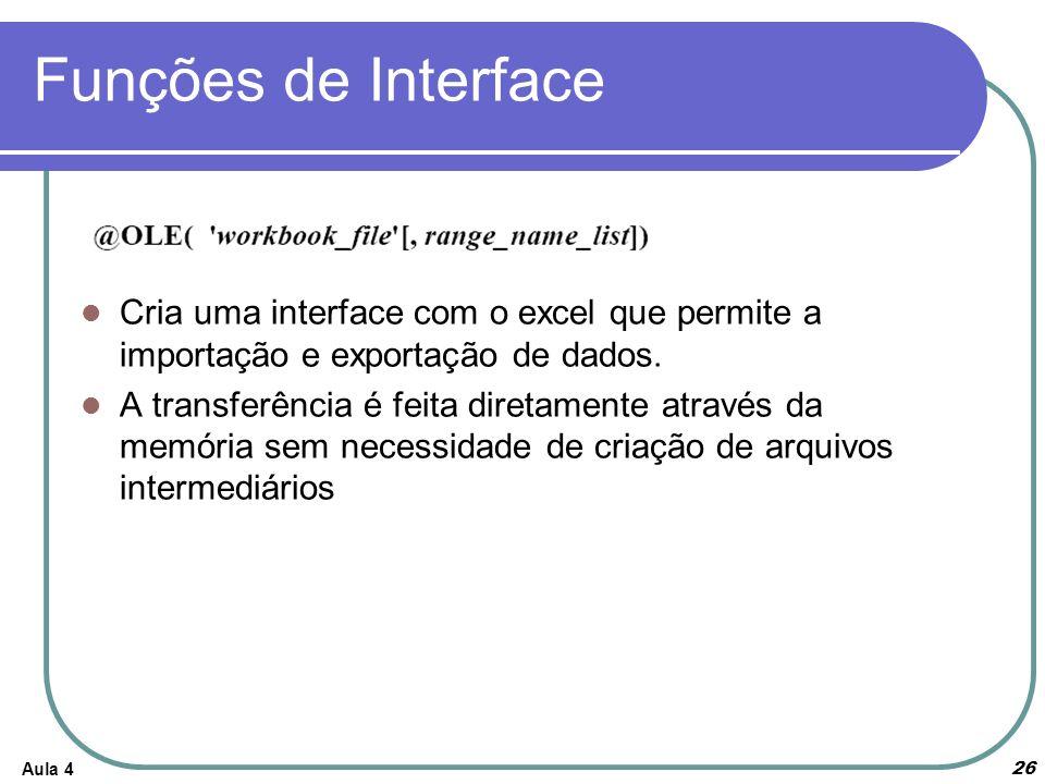 Funções de Interface Cria uma interface com o excel que permite a importação e exportação de dados.