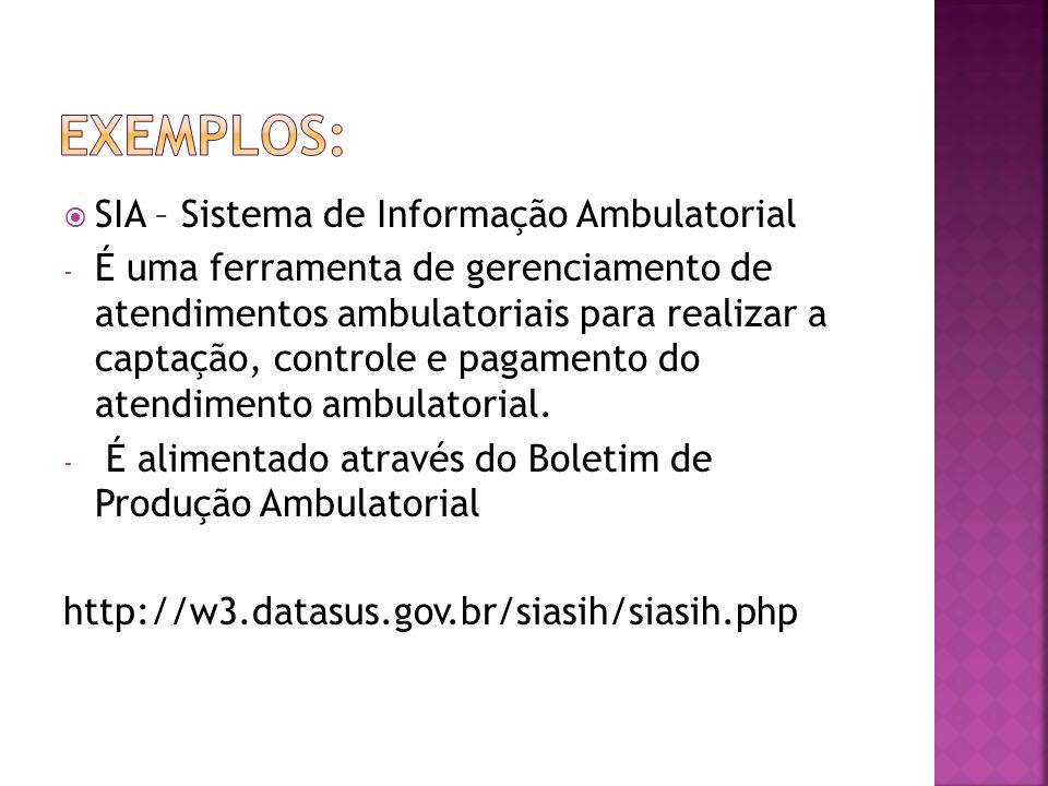 Exemplos: SIA – Sistema de Informação Ambulatorial
