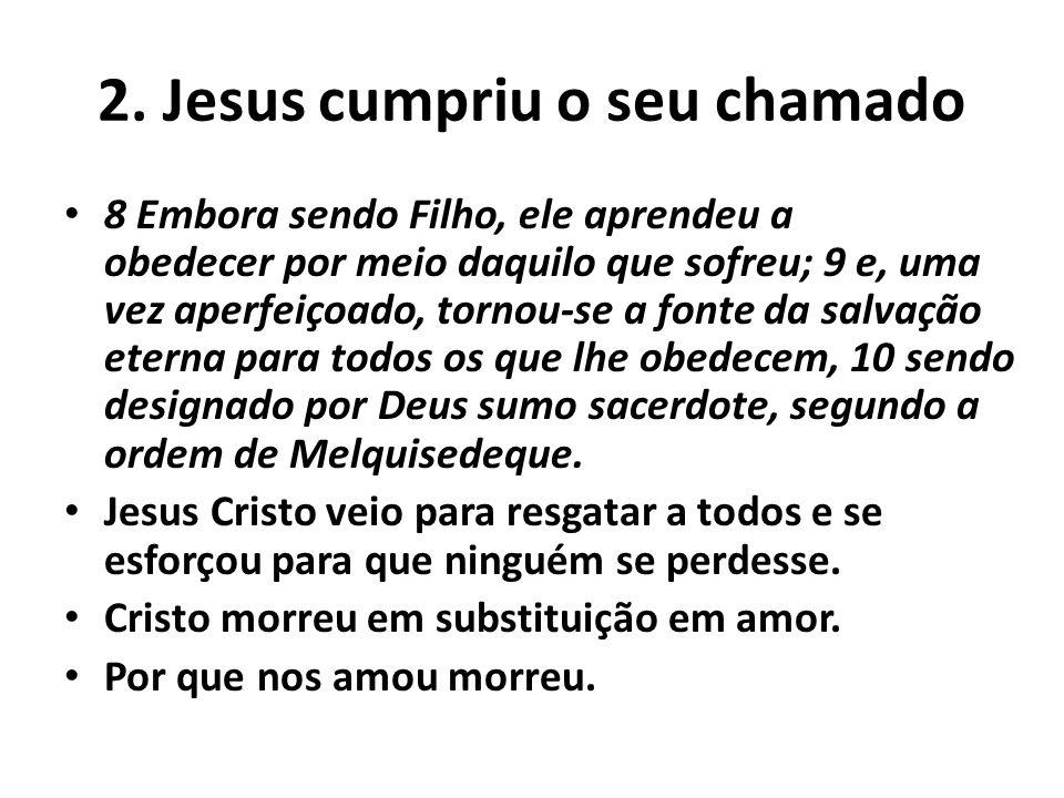 2. Jesus cumpriu o seu chamado