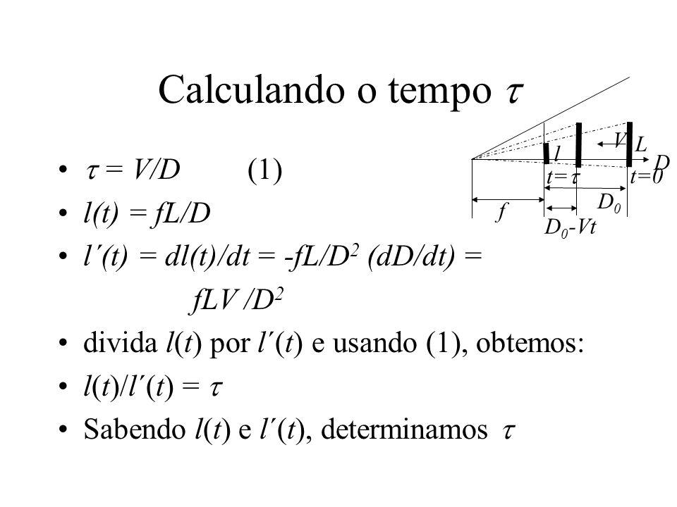 Calculando o tempo   = V/D (1) l(t) = fL/D