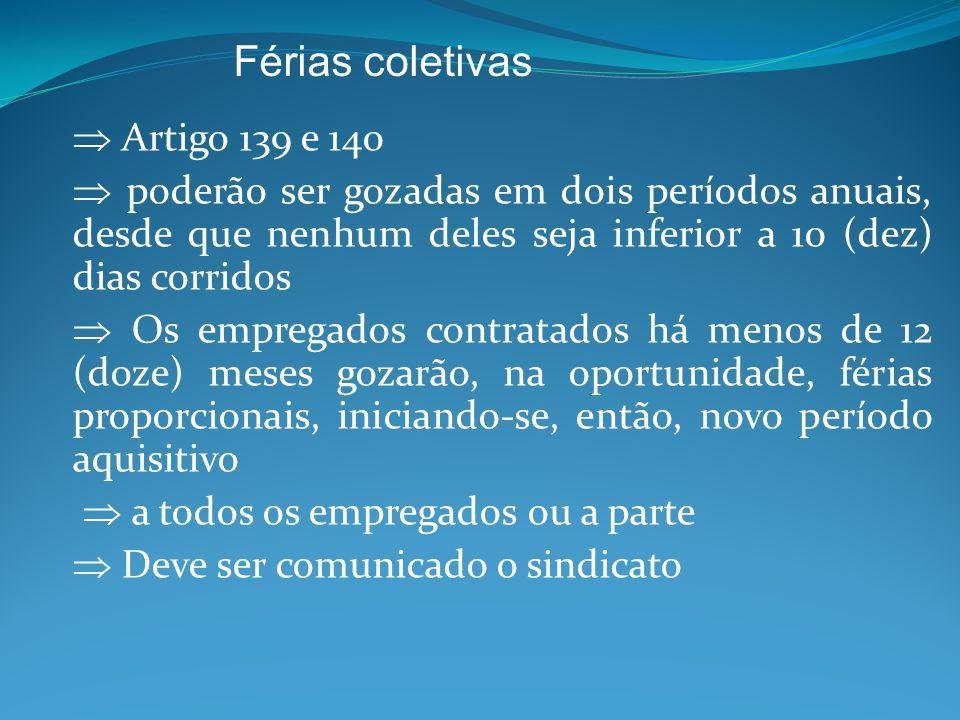 Férias coletivas  Artigo 139 e 140