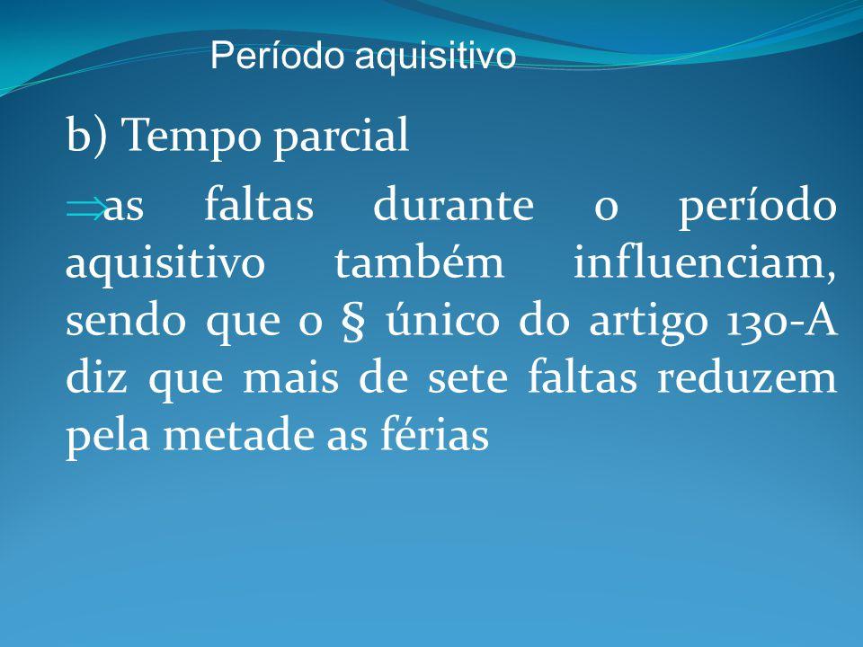 Período aquisitivo b) Tempo parcial.