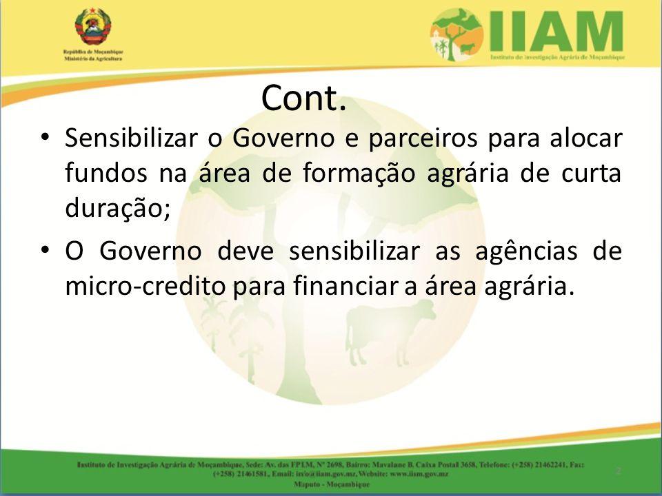 Cont. Sensibilizar o Governo e parceiros para alocar fundos na área de formação agrária de curta duração;