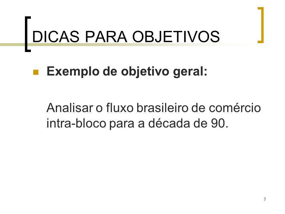 DICAS PARA OBJETIVOS Exemplo de objetivo geral: