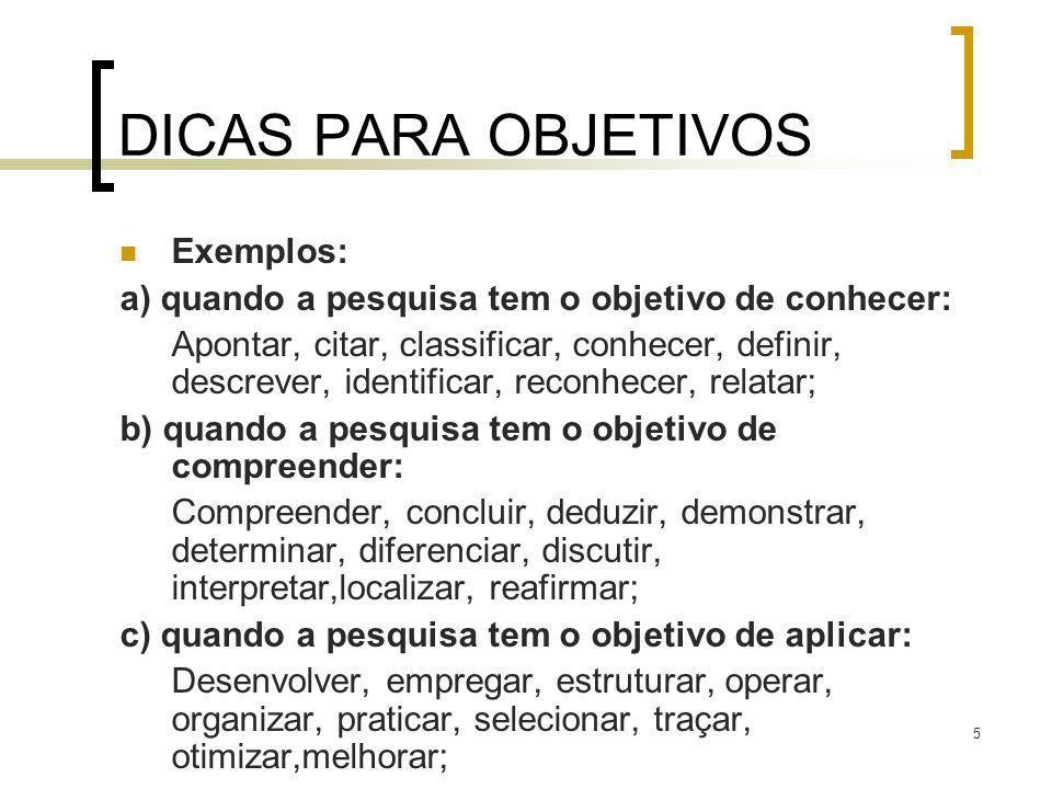 DICAS PARA OBJETIVOS Exemplos: