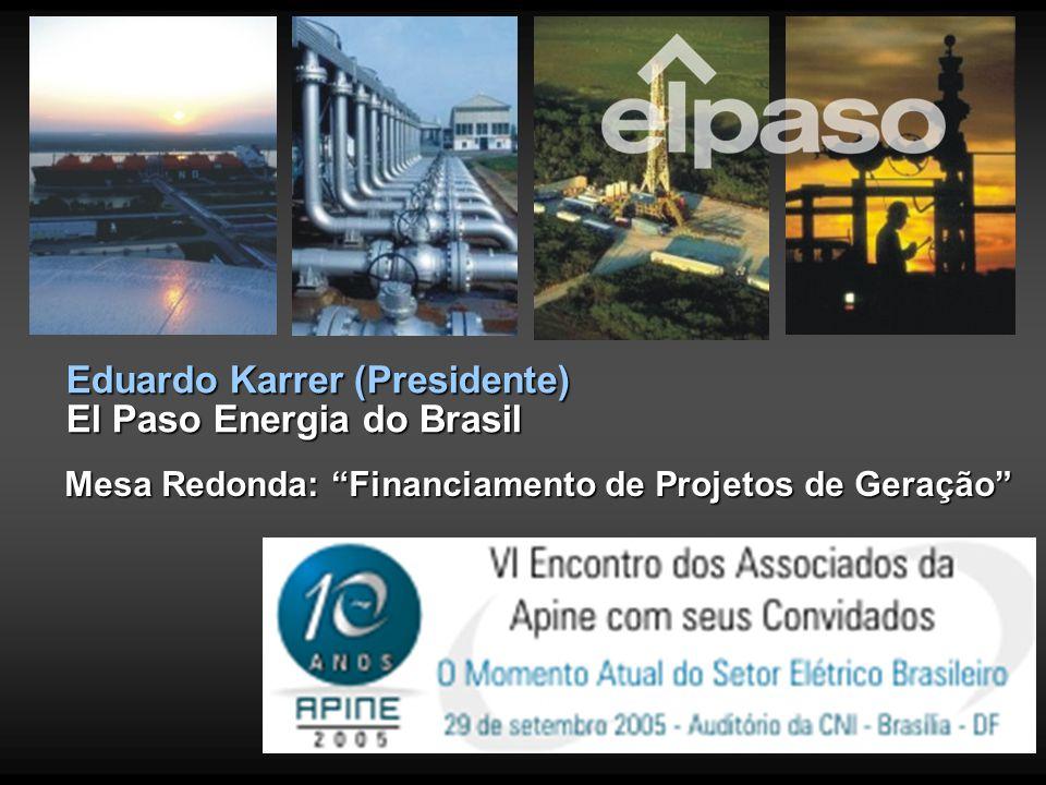 Eduardo Karrer (Presidente) El Paso Energia do Brasil