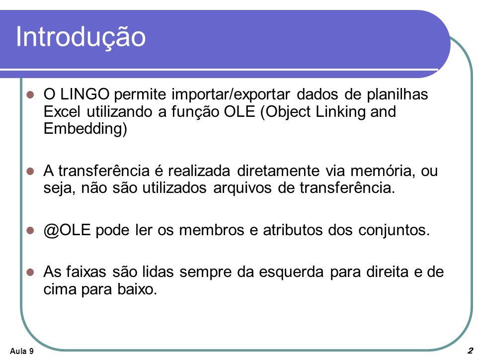 Introdução O LINGO permite importar/exportar dados de planilhas Excel utilizando a função OLE (Object Linking and Embedding)