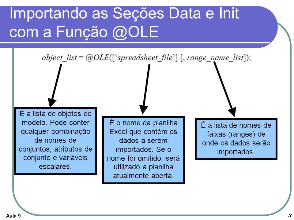 Importando as Seções Data e Init com a Função @OLE