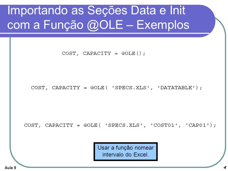 Importando as Seções Data e Init com a Função @OLE – Exemplos