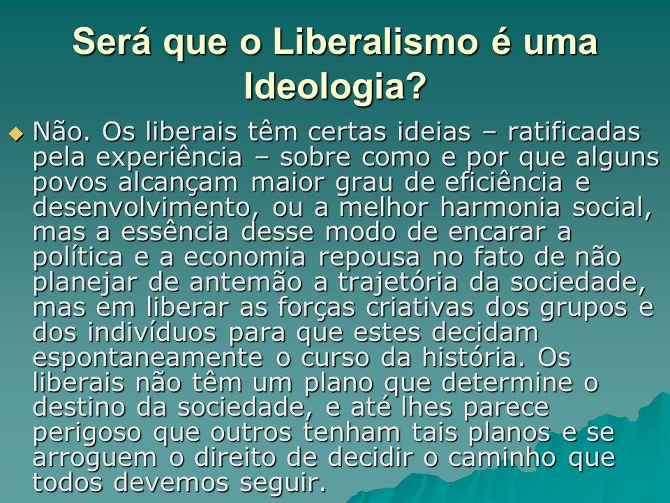 Será que o Liberalismo é uma Ideologia