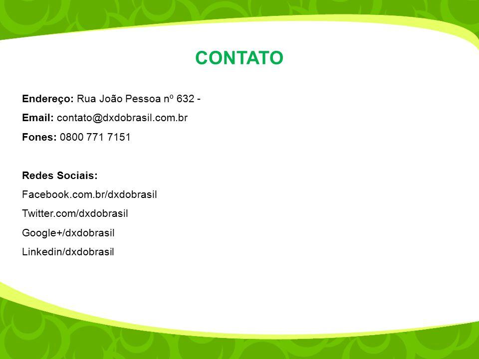 CONTATO Endereço: Rua João Pessoa nº 632 - Email: contato@dxdobrasil.com.br Fones: 0800 771 7151. Redes Sociais: