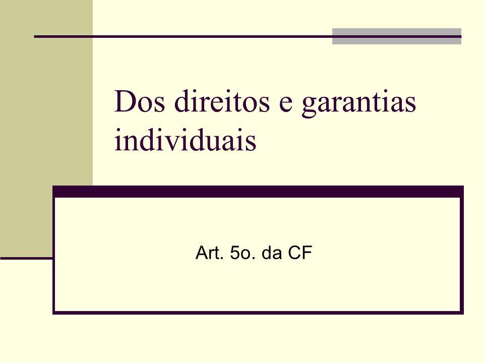 Dos direitos e garantias individuais