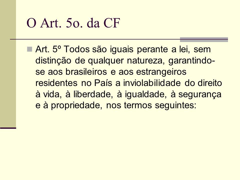 O Art. 5o. da CF