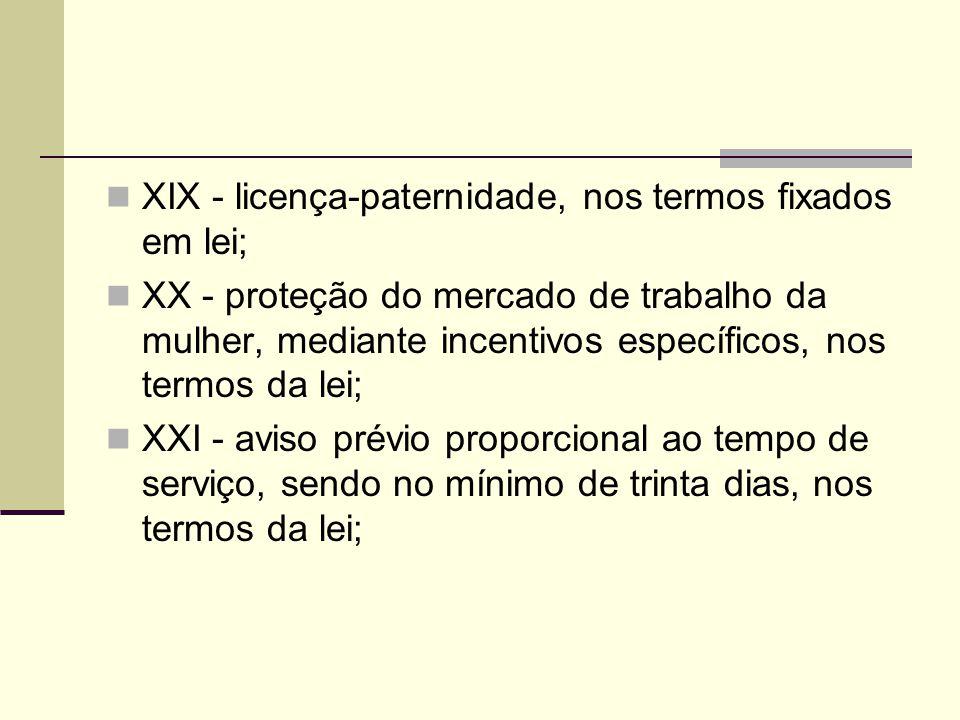 XIX - licença-paternidade, nos termos fixados em lei;
