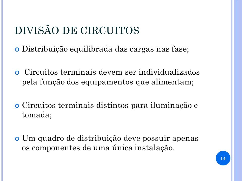 DIVISÃO DE CIRCUITOS Distribuição equilibrada das cargas nas fase;