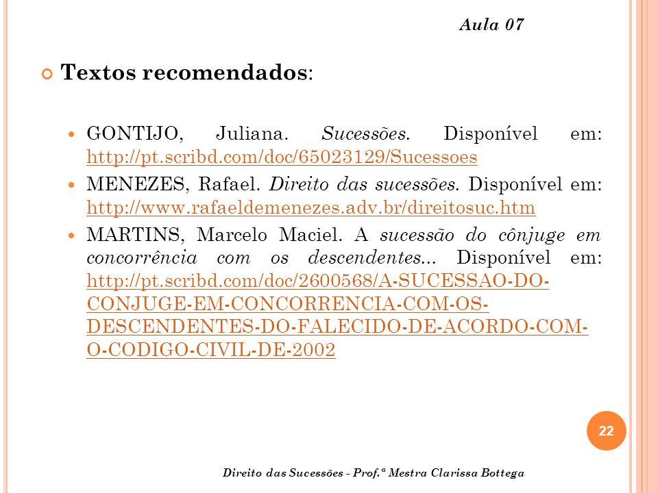 Aula 07 Textos recomendados: GONTIJO, Juliana. Sucessões. Disponível em: http://pt.scribd.com/doc/65023129/Sucessoes.