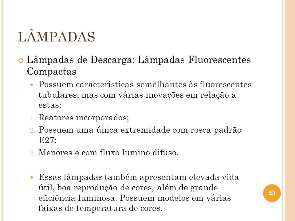 LÂMPADAS Lâmpadas de Descarga: Lâmpadas Fluorescentes Compactas