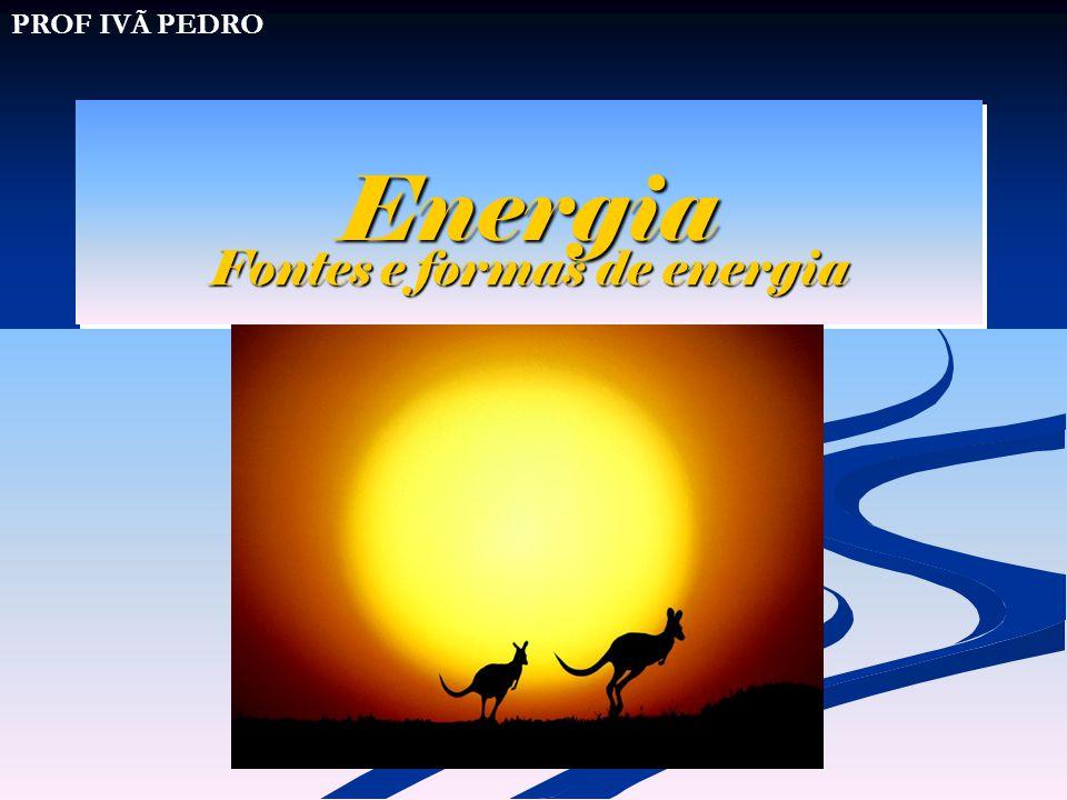 Fontes e formas de energia