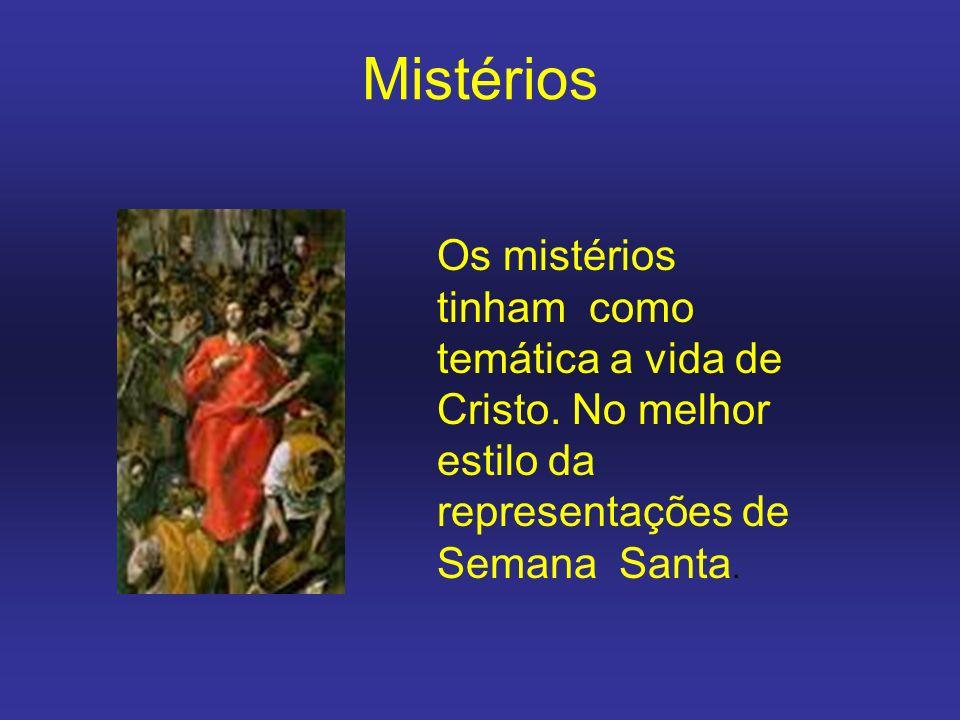 Mistérios Os mistérios tinham como temática a vida de Cristo.