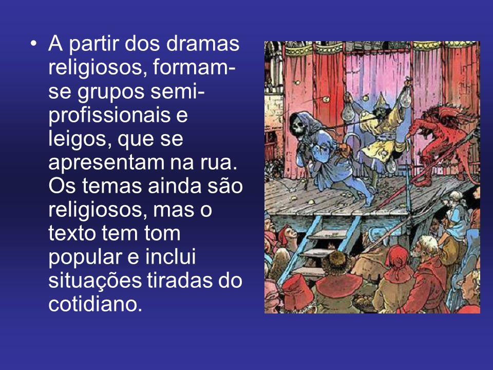 A partir dos dramas religiosos, formam-se grupos semi-profissionais e leigos, que se apresentam na rua.